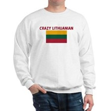 CRAZY LITHUANIAN Sweatshirt