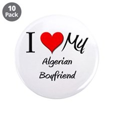 "I Love My Algerian Boyfriend 3.5"" Button (10 pack)"