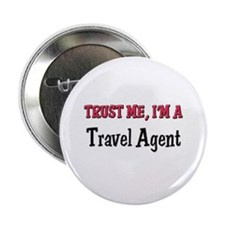 """Trust Me I'm a Travel Agent 2.25"""" Button (10 pack)"""