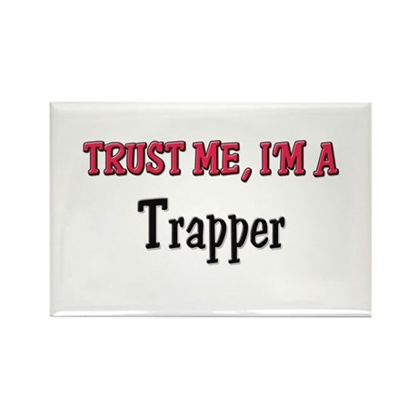 Trust Me I'm a Trapper Rectangle Magnet
