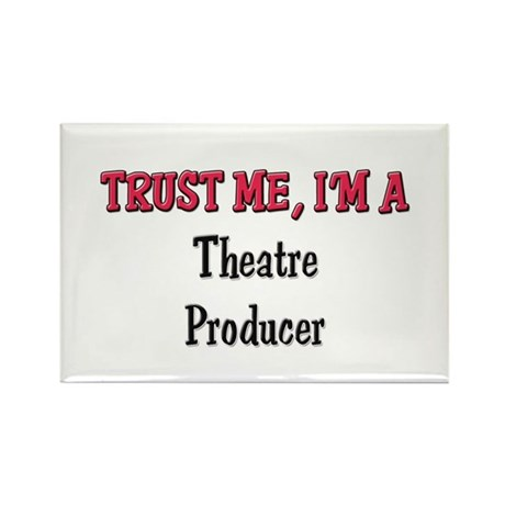 Trust Me I'm a Theatre Producer Rectangle Magnet (