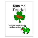 KISS ME IM IRISH AND FRENCH Small Poster