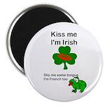 KISS ME IM IRISH AND FRENCH Magnet