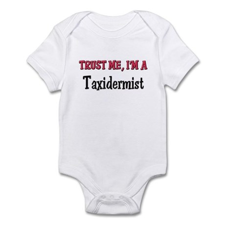 Trust Me I'm a Taxidermist Infant Bodysuit