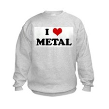 I Love METAL Sweatshirt