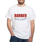 Retired Barber White T-Shirt
