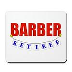 Retired Barber Mousepad