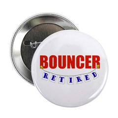 "Retired Bouncer 2.25"" Button (10 pack)"