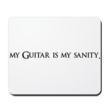 My Guitar Is My Sanity Mousepad
