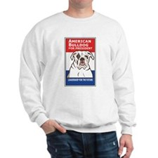 American Bulldog for President Sweatshirt