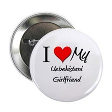 "I Love My Uzbekistani Girlfriend 2.25"" Button (10"