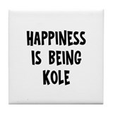 Happiness is being Kole Tile Coaster