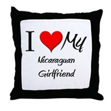 I Love My Nicaraguan Girlfriend Throw Pillow