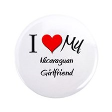 "I Love My Nicaraguan Girlfriend 3.5"" Button"