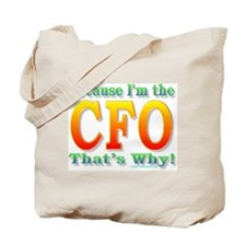 Because I'm the CFO Tote Bag