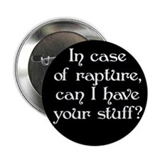 "In case of rapture, can I hav 2.25"" Button (100 pa"