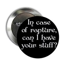 "In case of rapture, can I hav 2.25"" Button"