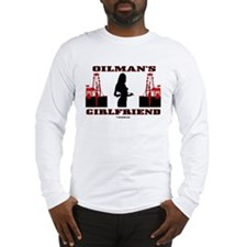 Oilman's Girlfriend Long Sleeve T-Shirt