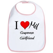 I Love My Guyanese Girlfriend Bib