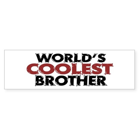 World's Coolest Brother Bumper Sticker