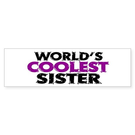 World's Coolest Sister Bumper Sticker