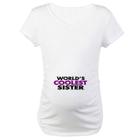 World's Coolest Sister Maternity T-Shirt