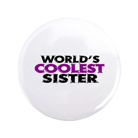 "World's Coolest Sister 3.5"" Button"