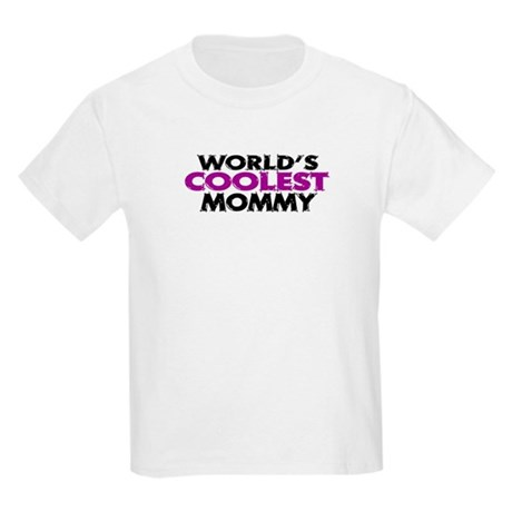 World's Coolest Mommy Kids Light T-Shirt
