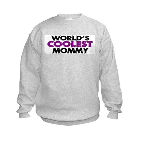 World's Coolest Mommy Kids Sweatshirt