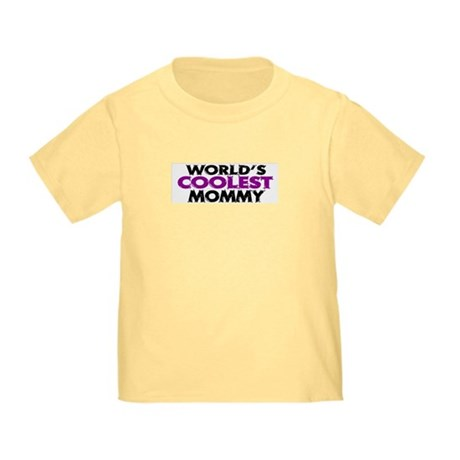 World's Coolest Mommy Toddler T-Shirt