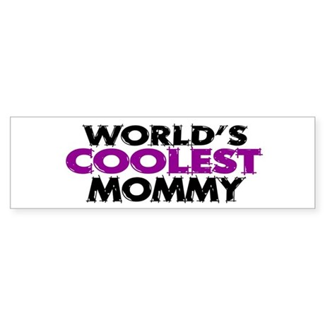 World's Coolest Mommy Bumper Sticker