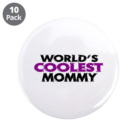 "World's Coolest Mommy 3.5"" Button (10 pack)"