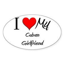I Love My Cuban Girlfriend Oval Decal