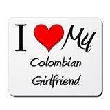 I Love My Colombian Girlfriend Mousepad
