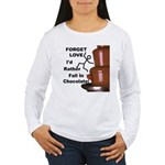 Forget Chocolate Women's Long Sleeve T-Shirt