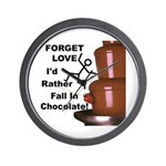 Forget Chocolate Wall Clock