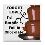 Forget Chocolate Tile Coaster