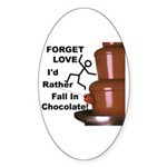 Forget Chocolate Oval Sticker