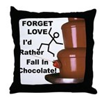 Forget Chocolate Throw Pillow
