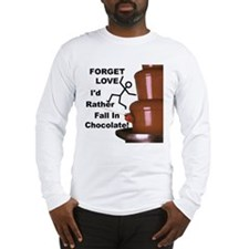 Forget Chocolate Long Sleeve T-Shirt