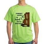 Forget Chocolate Green T-Shirt