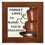 Forget Chocolate Framed Tile