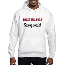 Trust Me I'm a Saxophonist Hoodie