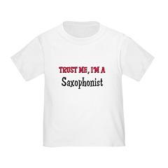 Trust Me I'm a Saxophonist Toddler T-Shirt