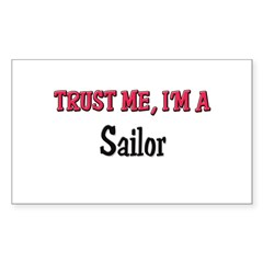 Trust Me I'm a Sailor Rectangle Sticker