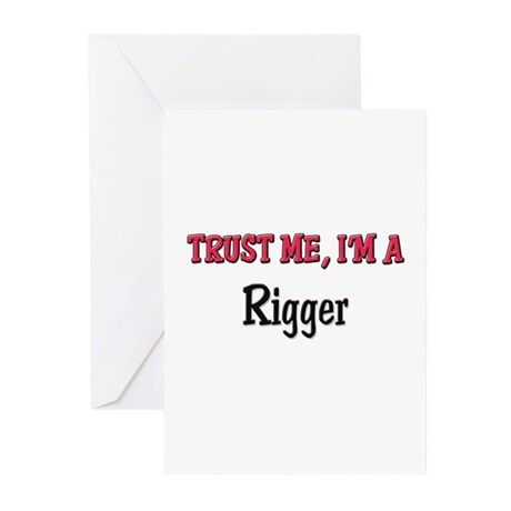 Trust Me I'm a Rigger Greeting Cards (Pk of 10)