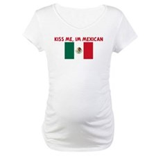 KISS ME IM MEXICAN Shirt