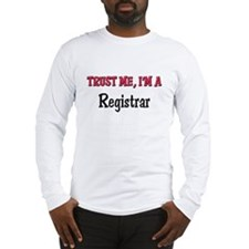 Trust Me I'm a Registrar Long Sleeve T-Shirt