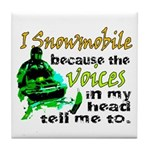 Voices in my head - snowmobile Tile Coaster