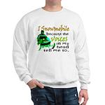 Voices in my head - snowmobile Sweatshirt